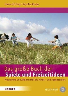 Das große Buch der Spiele und Freizeitideen - Hirling, Hans; Ruser, Sascha