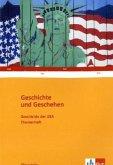 Geschichte und Geschehen. Geschichte der USA. Oberstufe. Themenheft