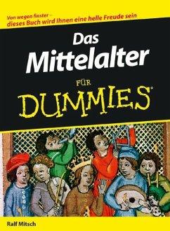 Das Mittelalter für Dummies - Mitsch, Ralf