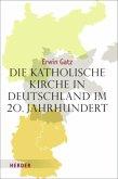 Die katholische Kirche in Deutschland im 20. Jahrhundert
