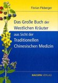 Das Grosse Buch der Westlichen Kräuter aus Sicht der Traditionellen Chinesischen Medizin