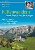 Hüttenwandern in den Bayerischen Hausbergen