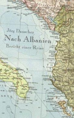 Nach Albanien - Dauscher, Jörg