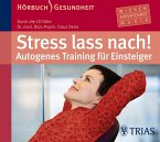 Stress lass nach! Autogenes Training für Einsteiger