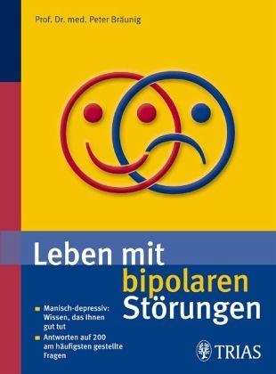 Leben mit bipolaren Störungen - Bräunig, Peter