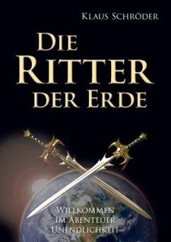 Die Ritter der Erde - Schröder, Klaus
