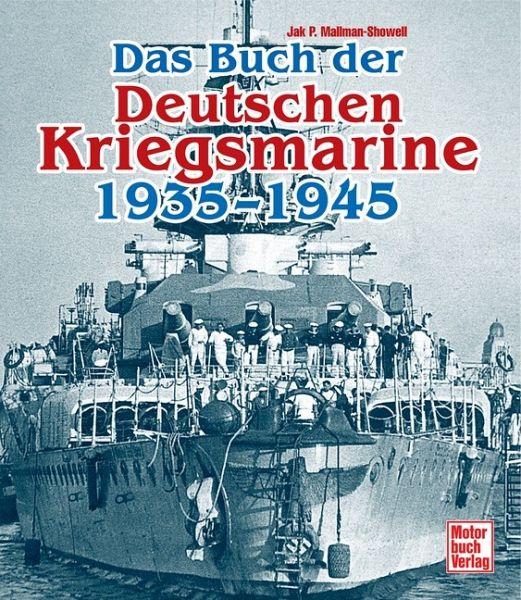 Das Buch der deutschen Kriegsmarine 1935-1945 - Mallmann-Showell, Jak P.