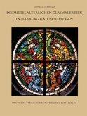 Die mittelalterlichen Glasmalereien in Marburg und Nordhessen