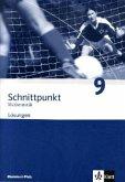 Schnittpunkt Mathematik. Neubearbeitung. Lösungen 9. Schuljahr. Ausgabe für Rheinland-Pfalz