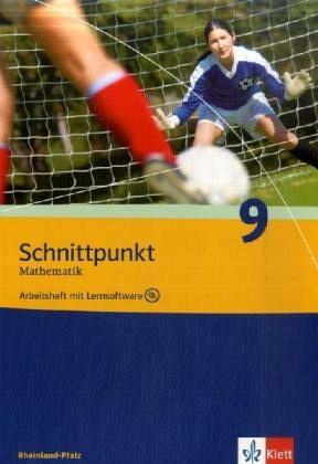 Schnittpunkt Mathematik. Arbeitsheft plus Lösungsheft und Lernsoftware 9. Schuljahr. Ausgabe für Rheinland-Pfalz
