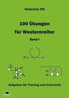 100 Übungen für Westernreiter 1 - Ott, Hubertus