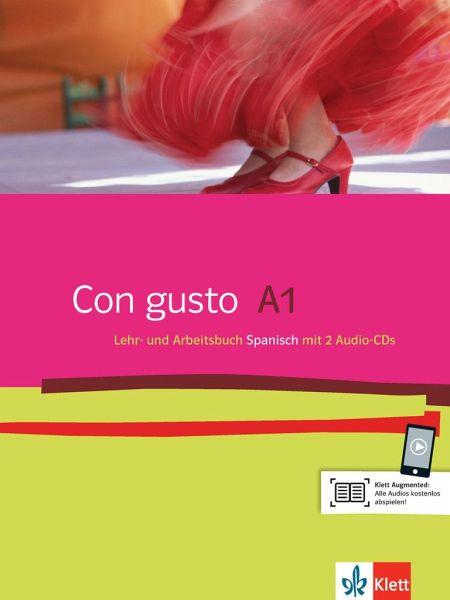 Con gusto A1. Lehr- und Arbeitsbuch. Mit 2 Audio-CDs Niveau.A1