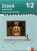 Zebra Projekthefte. Projekt Körper und Gesundheit 1./2. Schuljahr