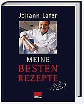 Meine besten Rezepte - Lafer, Johann