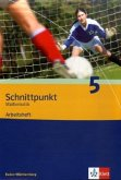 Schnittpunkt Mathematik 05. 9. Schuljahr. Arbeitsheft plus Lösungsheft. Ausgabe für Baden-Württemberg