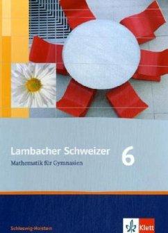 Lambacher Schweizer. 6. Schuljahr. Schülerbuch. Schleswig-Holstein