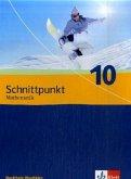 Schnittpunkt Mathematik - Neubearbeitung. Schülerbuch 10. Schuljahr. Ausgabe für Nordrhein-Westfalen