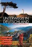 KUNTH Bildband Unterwegs in Deutschland. Das große Reisebuch