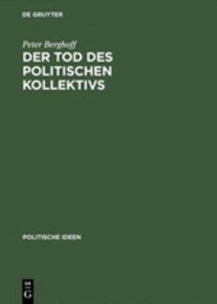 Der Tod des politischen Kollektivs - Berghoff, Peter