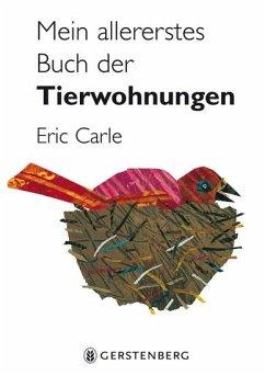 Mein allererstes Buch der Tierwohnungen - Carle, Eric