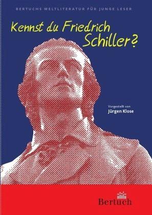 Kennst du Friedrich Schiller?