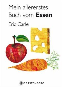 Mein allererstes Buch vom Essen - Carle, Eric