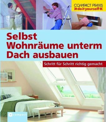 selbst wohnr ume unterm dach ausbauen von bernhard serexhe christian berndt buch. Black Bedroom Furniture Sets. Home Design Ideas