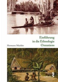 Einführung in die Ethnologie Ozeaniens - Mückler, Hermann