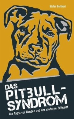 Das Pitbull-Syndrom - Stefan, Burkhart