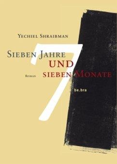 Sieben Jahre und sieben Monate - Shraibman, Yechiel