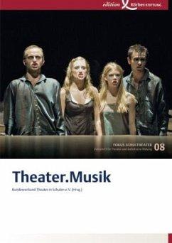 Fokus Schultheater 08.Theater. Musik
