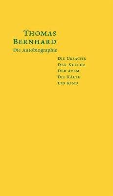 Die Autobiographie - Bernhard, Thomas