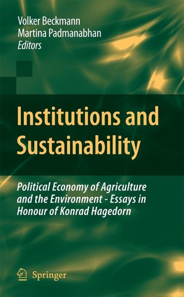institutions and sustainability political economy of agriculture and the  environment   essays in honour of konrad hagedorn
