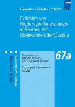 Errichten von Niederspannungsanlagen in Räumen mit Badewanne oder Dusche - Hörmann, Werner; Schulze, Burkhard; Schröder, Bernd
