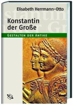 Konstantin der Große - Herrmann-Otto, Elisabeth