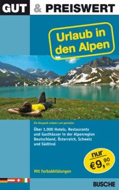 Gut & Preiswert Urlaub in den Alpen