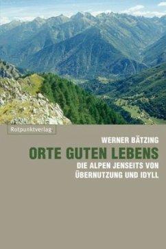 Orte guten Lebens - Bätzing, Werner