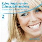 Keine Angst vor der Zahnarztbehandlung, 2 Audio-CDs