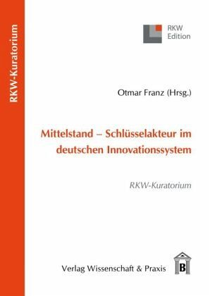 Mittelstand - Schlüsselakteur im deutschen Innovationssystem