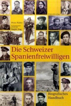 Die Schweizer Spanienfreiwilligen - Huber, Peter