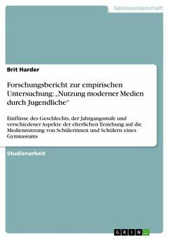 """Forschungsbericht zur empirischen Untersuchung: """"Nutzung moderner Medien durch Jugendliche"""""""