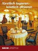 Busche Lifestyle fürstlich logieren - köstlich dinieren