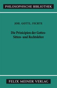 Principien der Gotteslehre, Sittenlehre und Rechtslehre - Fichte, Johann G.