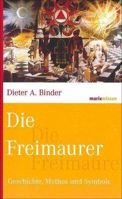Die Freimaurer - Binder, Dieter A.