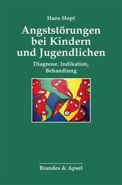 Angststörungen bei Kindern und Jugendlichen - Hopf, Hans