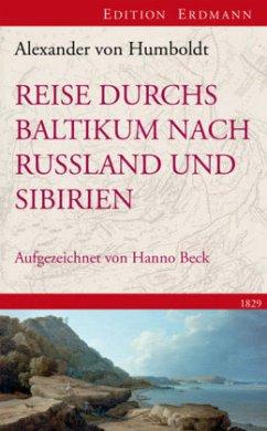 Reise durchs Baltikums nach Russland und Sibirien 1829 - Humboldt, Alexander von