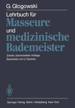 Lehrbuch für Masseure und medizinische Bademeister - Glogowski, Georg
