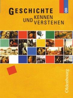 Geschichte kennen und verstehen B 8 - Feller, Nils;Fritsche, Christian;Klocke-Lipinski, Cornelia