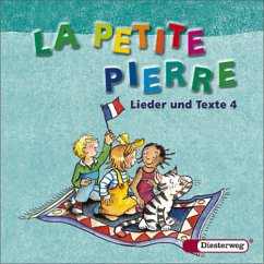 Lieder und Texte 4, Audio-CD / La Petite Pierre...