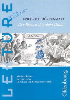 Friedrich Dürrenmatt: Der Besuch der alten Dame - Ferber, Matthias; Ferber, Swenja